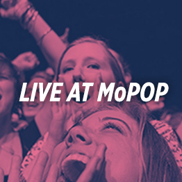 Live at MoPOP